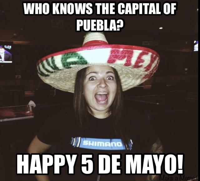 5 De Mayo Facts Memes Norma Ibarra